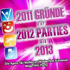 2011-gruende-fuer-2012-parties-bis-2013-die-apres-ski-mallorca-oktoberfest-karneval-mega-hits-party-various-artist